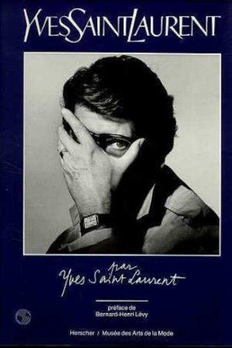 Yves Saint Laurent par Yves Saint Laurent par Yves Saint Laurent