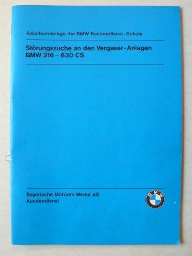 BMW Störungssuche an den Vergaser-Anlagen - BMW 316 – 630 CS - Arbeitsunterlage der BMW Kundendienstschule