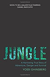 Jungle: A Harrowing True Story of Adventure, Danger and Survival by Yossi Ghinsberg (2016-07-14)