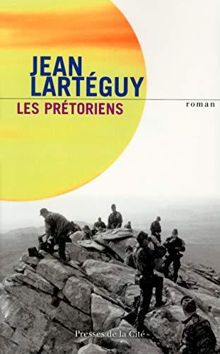 Les Prétoriens par Jean LARTEGUY