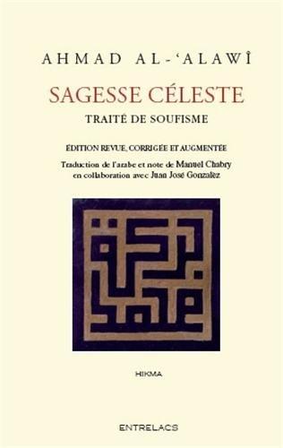 Sagesse céleste : Traité de soufisme, les substances célestes extraites des aphorismes de Sîdî Abû Madyan