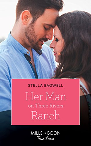 e906fd407 Her Man On Three Rivers Ranch (Mills & Boon True Love) (Men of the ...