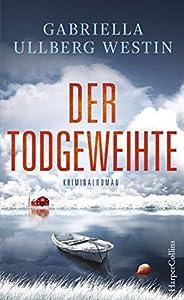Der Todgeweihte: Kriminalroman (Ein Johan-Rokka-Krimi 3)