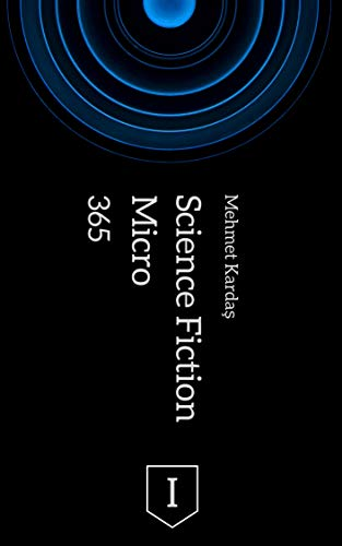 365 Micro Science Fiction I (English Edition)