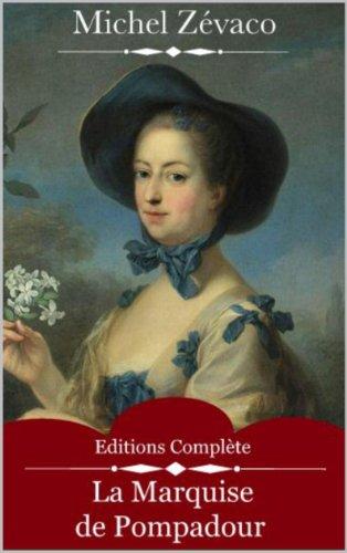 La Marquise de Pompadour (Intégrale Volume 1 et 2) de Michel Zévaco