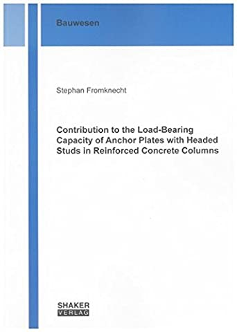 Contribution to the Load-Bearing Capacity of Anchor Plates with Headed Studs in Reinforced Concrete Columns