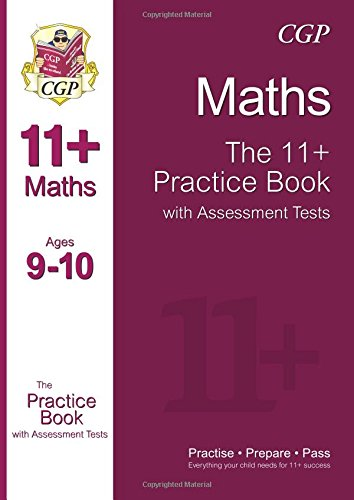 11+ Maths Practice Book with Assessment Tests Ages 9-10 (for GL & Other Test Providers) (CGP 11+ GL)