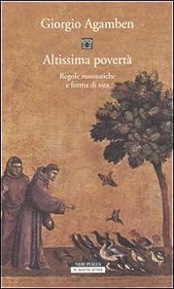 Altissima povertà. Regole monastiche e forme di vita par Giorgio Agamben