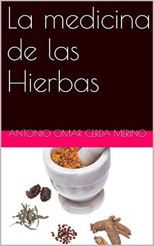 Descargar Libro La medicina de las Hierbas de Antonio Omar Cerda Merino