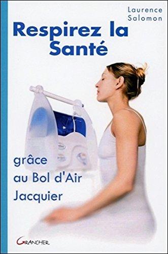 Respirez la santé, grâce au bol d'air Jacquier par Laurence Salomon
