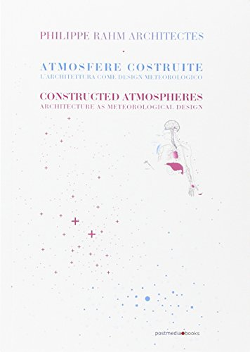 Philippe Rahm architectes. Atmosfere costruite. Ediz. italiana e inglese por Massimiliano Scuderi