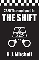 The Shift: Z325 Thoroughgood (Z325 Thoroughgood Thrillers)