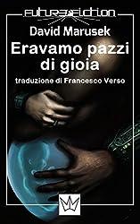 Eravamo pazzi di gioia (Future Fiction Vol. 15) (Italian Edition)