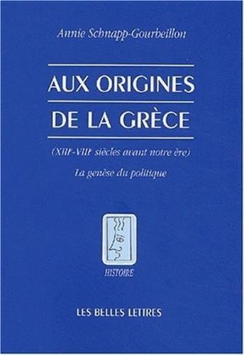 Aux origines de la Grèce, XIIIe-VIIIe siècles avant notre ère : La Genèse du politique