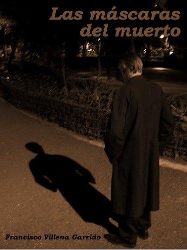 Las máscaras del muerto por Francisco Villena