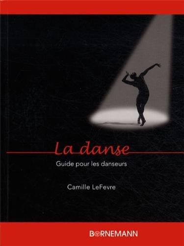 La danse : Guide pour les danseurs