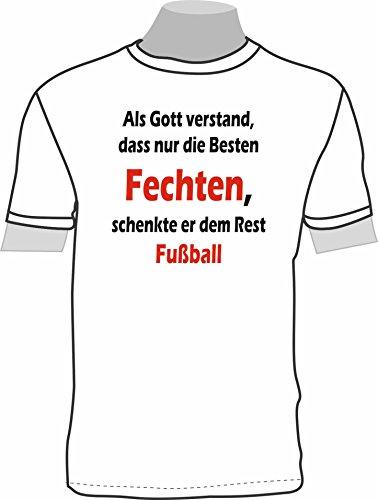 Als Gott verstand, dass nur die Besten Fechten, schenkte er dem Rest Fußball; T-Shirt
