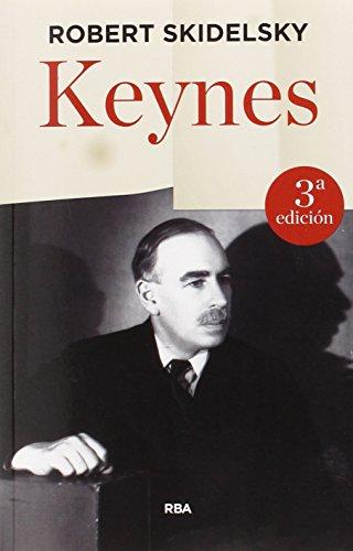Keynes: La biografía definitiva del economista más influyente de nuestro tiempo (ENSAYO Y BIOGRAFIA)