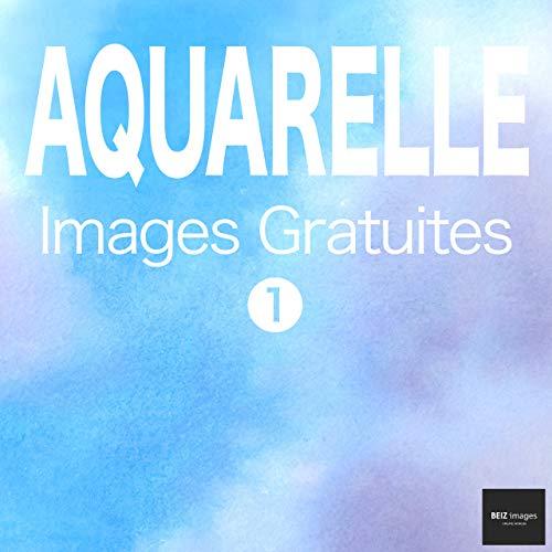 Couverture du livre AQUARELLE Images Gratuites 1  BEIZ images - Photos Gratuites