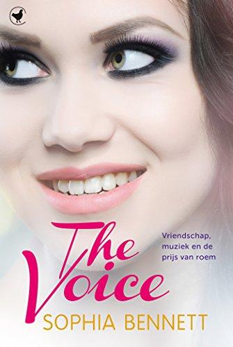 The voice: vriendschap, muziek en de prijs van roem (Dutch Edition) por Sophia Bennett