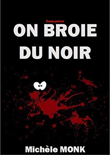 On broie du noir par Michèle MONK