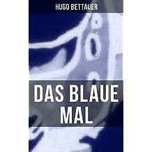 Das blaue Mal: Der Roman eines Ausgestoßenen: eine Geschichte mit sozialem Engagement