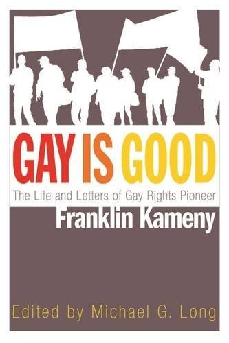 gay-is-good-the-life-and-letters-of-gay-rights-pioneer-franklin-kameny-2014-11-26