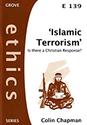 Islamic Terrorism: Is There a Christian Response? (Ethics)