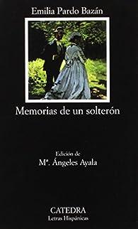 Memorias de un solterón par Emilia Pardo Bazán