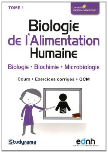 BIOLOGIE DE L'ALIMENTATION HUMAINE TOME 1