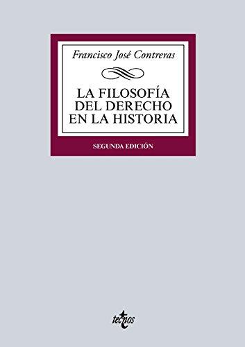 La Filosofía del Derecho en la Historia (Derecho - Biblioteca Universitaria De Editorial Tecnos) por Francisco José Contreras