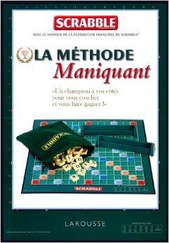 Scrabble - la méthode Maniquant de Franck Maniquant ( 8 mai 2013 )
