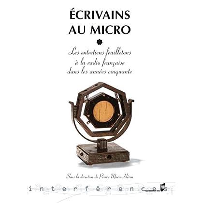 Écrivains au micro: Les entretiens feuilletons à la radio française dans les années cinquante (Interférences)