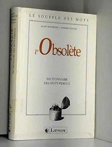L'OBSOLETE. Dictionnaire des mots perdus par Alain Duchesne