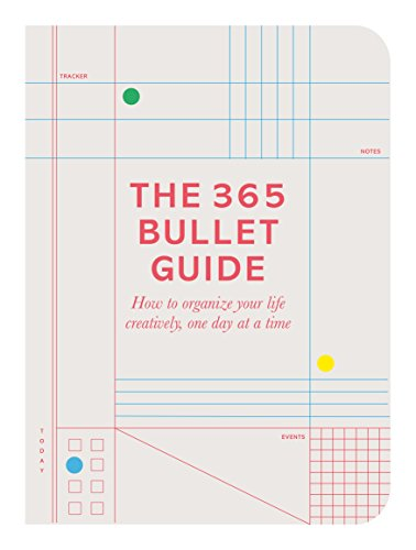 The 365 Bullet Guide: How to organize your life creatively, one day at a time (English Edition) (365 Style)
