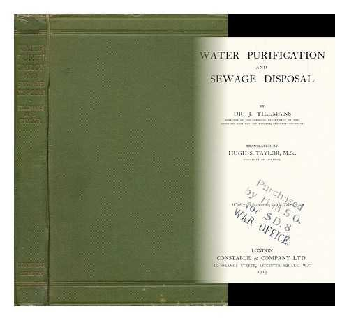 Water purification and sewage disposal/by Dr. J. Tillmans. Tr. by Hugh S. Taylor, M. SC. With 21 illustrations in the text