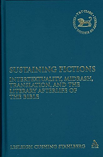 [(Sustaining Fictions : Intertextuality, Midrash, Translation, and the Literary Afterlife of the Bible)] [By (author) Lesleigh Cushing Stahlberg] published on (January, 2009)