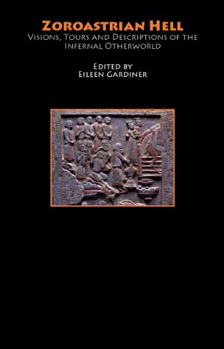 Zoroastrian Hell: Visions, Tours and Descriptions of the Infernal Otherworld (Hell-on-Line E-Books) (English Edition)