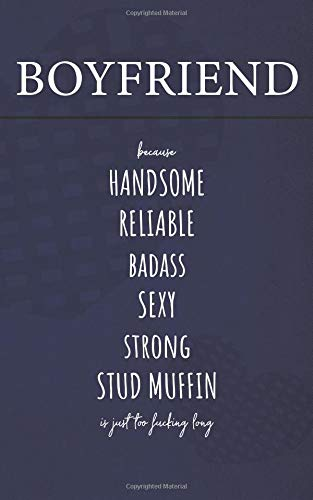 Boyfriend Because Handsome Reliable Badass Sexy Strong Stud Muffin Is Just Too Fucking Long: Website Address, Log In, E-mail and Password Keeper (Internet Organizer, Band 3) - Band Handy Pcs
