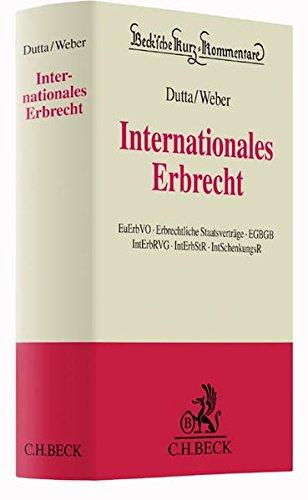 Internationales Erbrecht: EuErbVO, Erbrechtliche Staatsverträge, EGBGB, IntErbRVG, IntErbStR, IntSchenkungsR