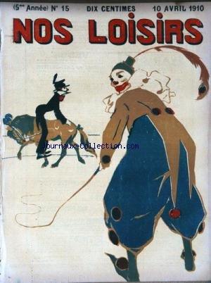 NOS LOISIRS [No 15] du 10/04/1910 - UN CLOWN AU CIRQUE