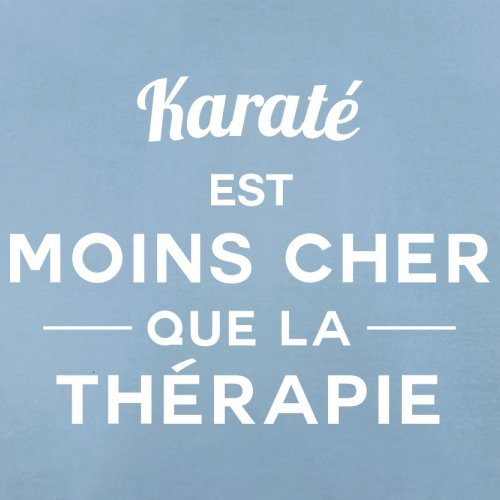 Karaté est moins cher que la thérapie - Femme T-Shirt - 14 couleur Bleu Ciel