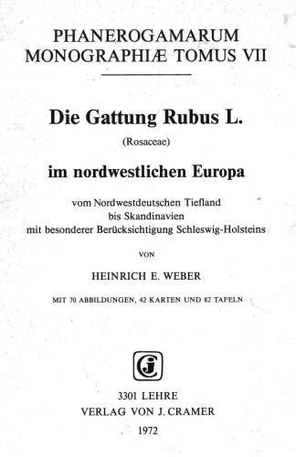 Die Gattung Rubus L. im nordwestlichen Europa (Phanerogamarum monographiae tomus VII)