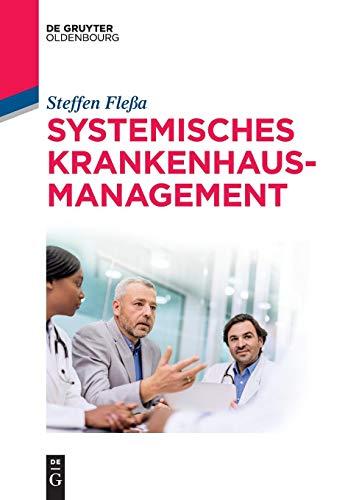 Systemisches Krankenhausmanagement (De Gruyter Studium)
