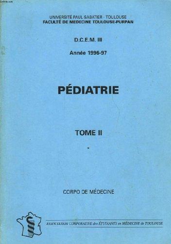 D. C. E. M. III - PEDIATRIE - TOME II