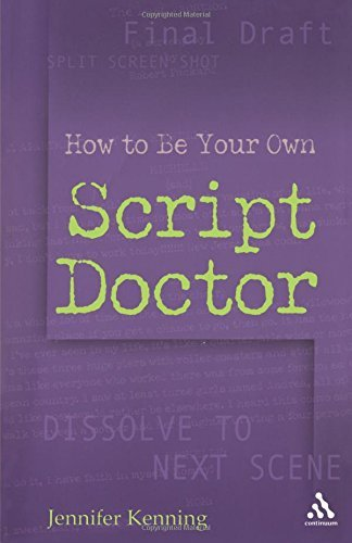 How To Be Your Own Script Doctor by Jennifer Kenning (2006-04-25)