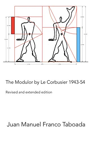 The Modulor by Le Corbusier 1943-54. Revised and extended edition.