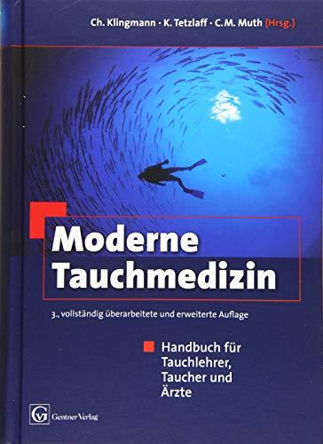 Moderne Tauchmedizin, 3. vollständig überarbeitete und erweiterte Auflage: Handbuch für Tauchlehrer, Taucher und Ärzte