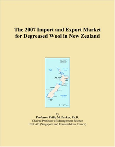 The 2007 Import and Export Market for Degreased Wool in New Zealand