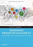 Modernes Projektmanagement: Mit traditionellem, agilem und hybridem Vorgehen zum Erfolg - Holger Timinger